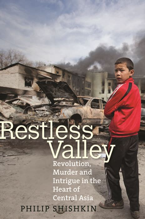 murder in the central book review restless valley revolution murder and intrigue in the heart of central asia by