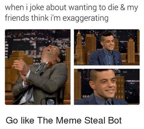 Go Die Meme - 25 best memes about friends dank memes and memes