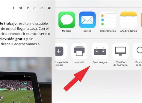 imagenes varias web c 243 mo descargar varias fotos de una web en el ipad con
