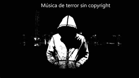 imagenes de terror sin copyright m 250 sica de terror sin copyright youtube
