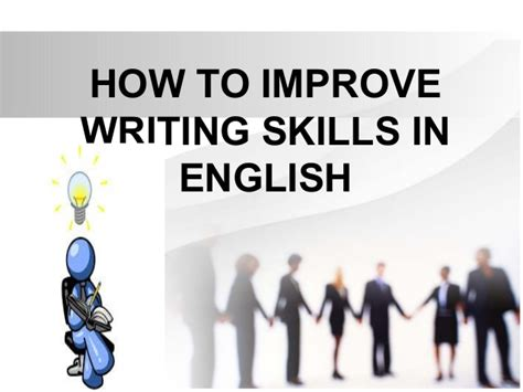 how to enhance writing skills in