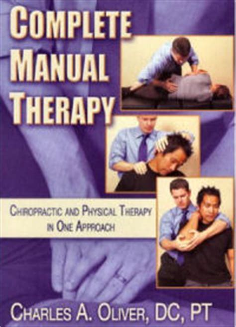 the chiropractor books complete manual therapy chiropractic and physical therapy
