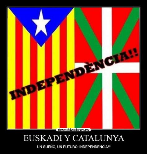 imagenes graciosas independencia cataluña euskadi y catalunya desmotivaciones