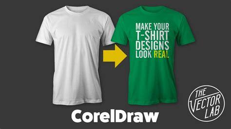 tutorial design t shirt coreldraw tutorial mock up t shirt designs in coreldraw with