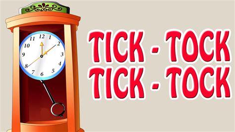 Tick Tock tick tock tick tock merrily sings the clock