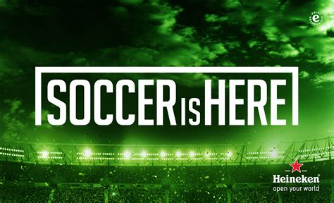 Heineken Features You As The by Heineken S Quot Soccer Is Here Quot Caign Features Soccer