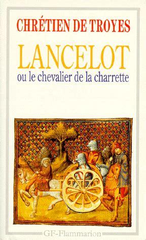 le chevalier a la 2253054011 lancelot ou le chevalier de la charrette chr 233 tien de troyes decitre 9782080705563 livre