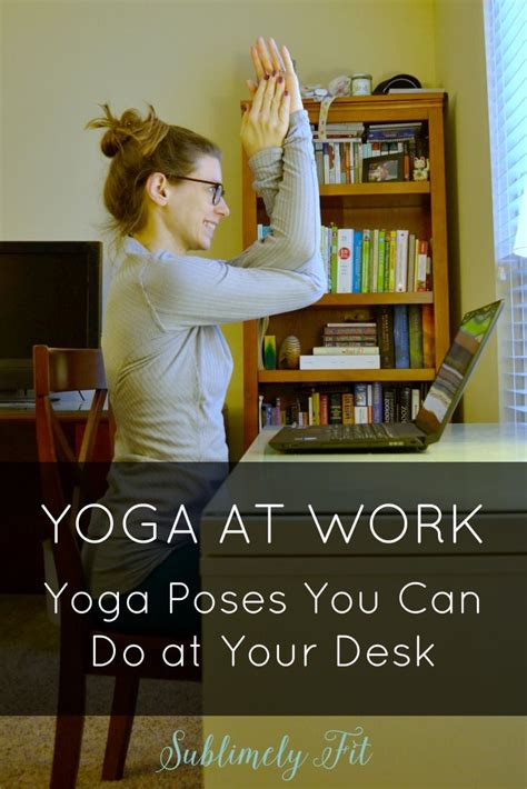 yoga at your desk 189 best images about improv exercise on pinterest yoga