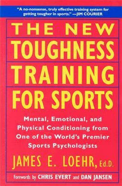 mental toughness mental for strength and fitness books the new toughness for sports mental emotional