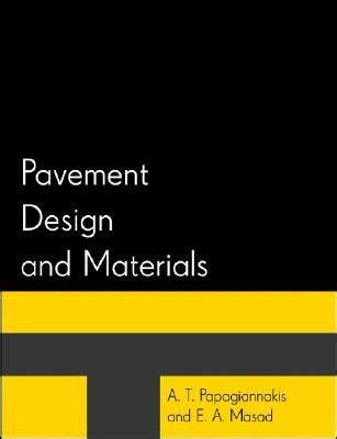 pavement design engineer job description pavement design and materials e a masad 9780471214618