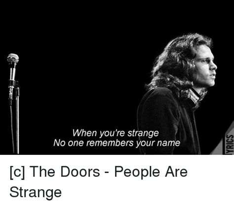 Doors Are Strange Lyrics by When You Re Strange No One Remembers Your Name C The Doors
