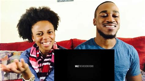 wale ft sza wale ft sza the weekend remix th ce reaction youtube