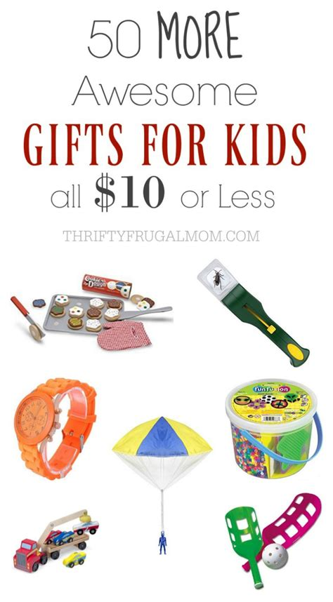 cheap gifts for kids 50 more awesome cheap kid s gifts that cost 10 or less