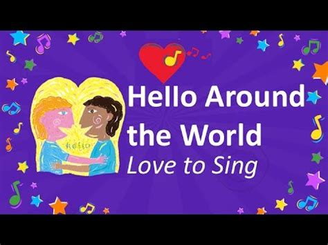 themes around love hello around the world song sing hello in different