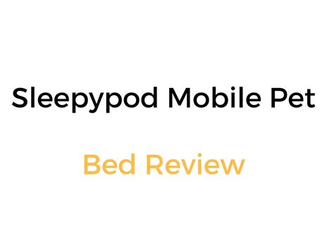 sleepypod mobile pet bed sleepypod mobile pet bed review buyer s guide