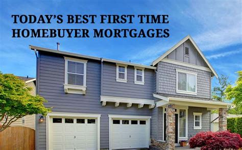 house mortgages for first time buyers first time home buyer mortgage options 2016