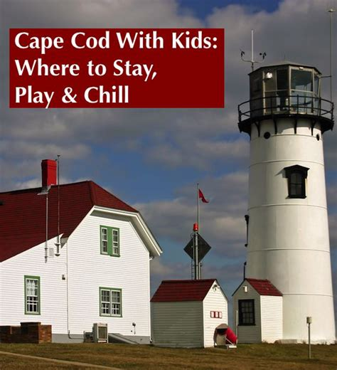 best town to stay in cape cod cape cod with where to stay play and chill plays