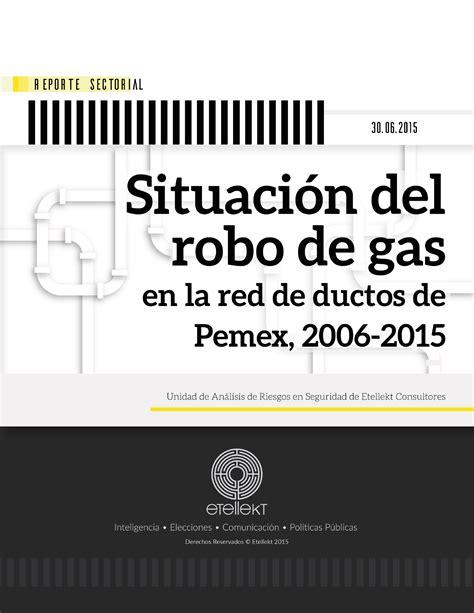 situacion de jubilados de pemex en 2016 situaci 243 n del robo de gas en la red de ductos de pemex