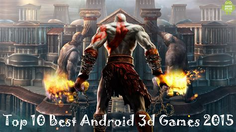 best android 2015 top 10 best android 3d 2015