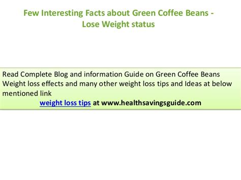 7 Facts On Greene by Few Interesting Facts About Green Coffee Beans As Weight