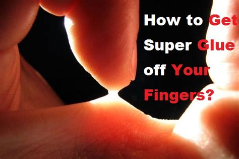 how to remove super glue from bathroom sink how to get super glue off your fingers