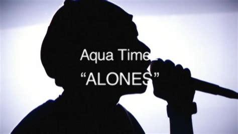 alones aqua timez aqua timez alones 480p pv download mp3 mkv zip rar