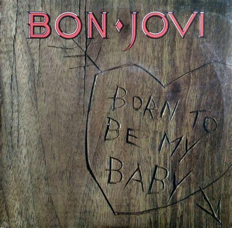 Bon Jovi 7 bon jovi born to be my baby 7 inch vinyl records