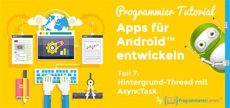 android studio asynctask tutorial android tutorial hintergrundberechnungen mit asynctask