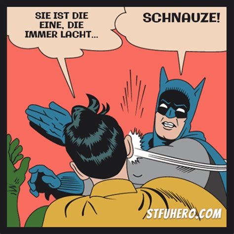 Batman Meme Generator - sie ist die eine die immer lacht stfu hero meme