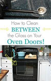 how to clean an oven door in between the glass 4 real