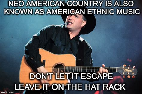 Garth Brooks Meme - garth brooks imgflip