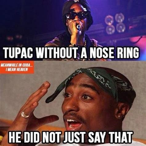 2pac Memes - quot tupac without a nose ring quot 2chainz genius