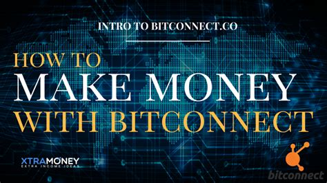 Make Money Lending Money Online - what is bitconnect how to make money with their lending program xtramoney co