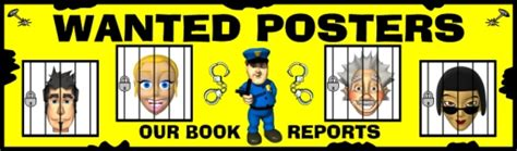 wanted poster book report exles of wanted posters wanted poster book report