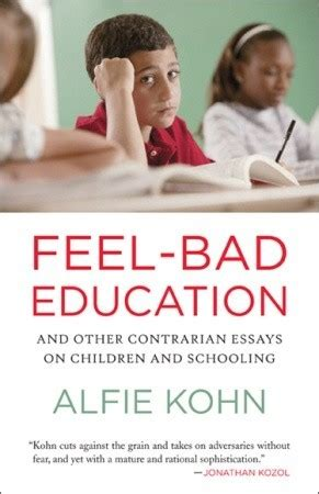 feel bad education and other contrarian essays on