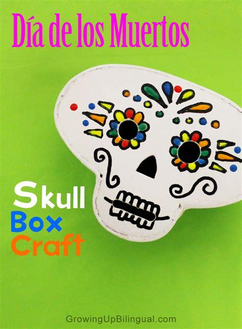 dia de los muertos crafts for dia de los muertos skull box crafts growing up bilingual