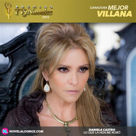 premios tvynovelas 2015 nominados a gra final de telenovela daniela castro mejor villana premios tvynovelas 2015