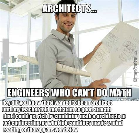 Architect Meme - engineering vs architect by pesh2000 meme center