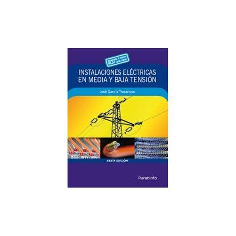 jose garcia trasancos libro instalaciones electricas en media y baja tension