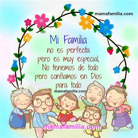 imagenes lindas con frases de la familia mi familia es muy especial y no es perfecta pero as 237 nos