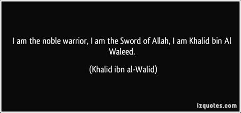 short biography of khalid bin walid sword quotes quotesgram