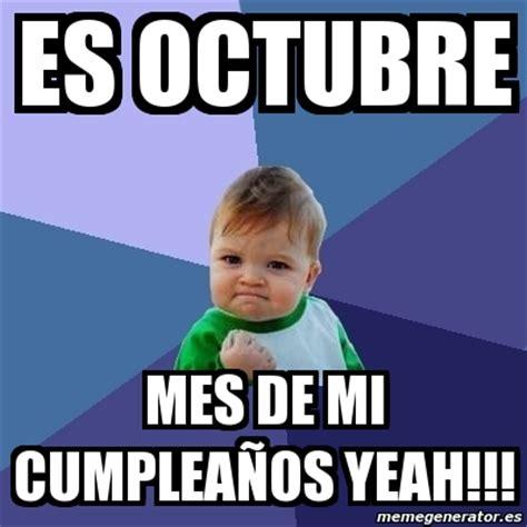 imagenes de octubre el mes de mi cumpleaños meme bebe exitoso es octubre mes de mi cumplea 241 os yeah