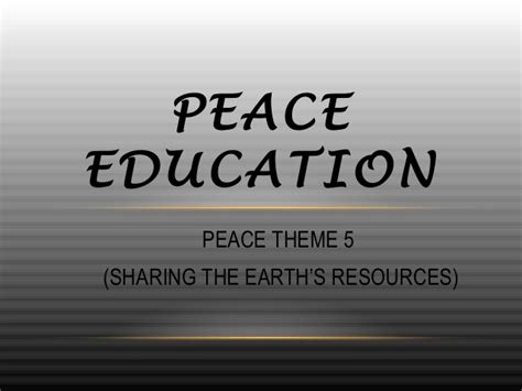 themes of peace education peace theme 5 and peace theme 6