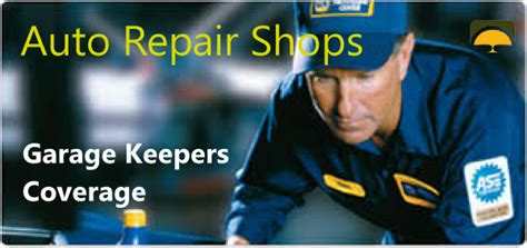 garage keepers coverage auto repair shop insurance and garage keepers