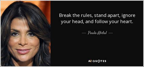 Paula Abdul Quote Of The Day by Top 25 Quotes By Paula Abdul Of 62 A Z Quotes