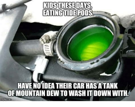 Mountain Dew Meme - kids these days eatingtidepods have notdea their car