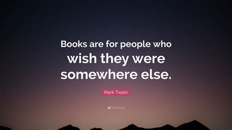 somewhere else a picture book books quote books are for who wish they were