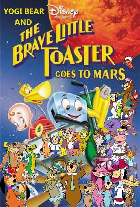 Brave Little Toaster Goes To Mars Yogi Bear And The Brave Little Toaster Goes To Mars Pooh S Adventures Wiki Fandom Powered By