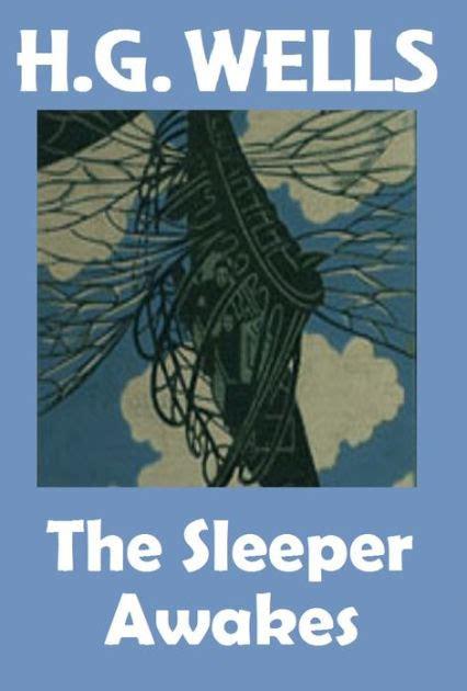 libro the sleeper awakes h g wells the sleeper awakes a k a when the sleeper wakes hg wells collection h g wells