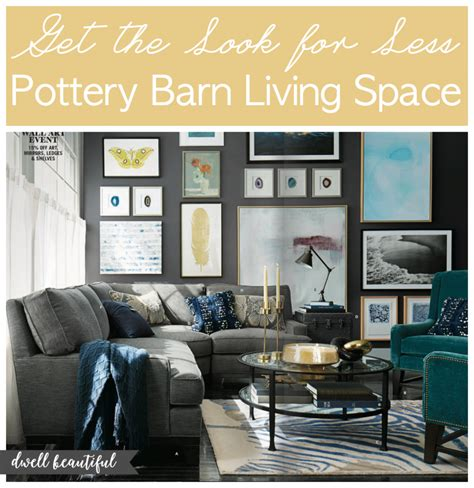 pottery barn look get the look for less pottery barn living space dwell